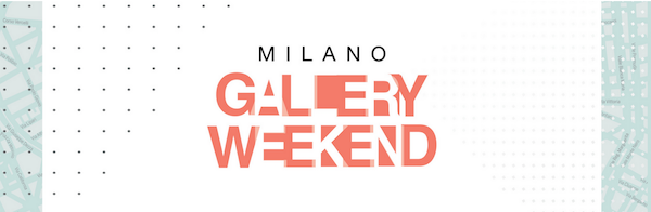 Milano Gallery Weekend _ 2019